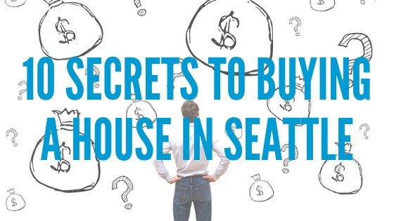 10 Secrets To Buying a House in Seattle