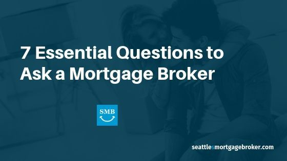 7 Questions to Ask a Seattle Mortgage Broker