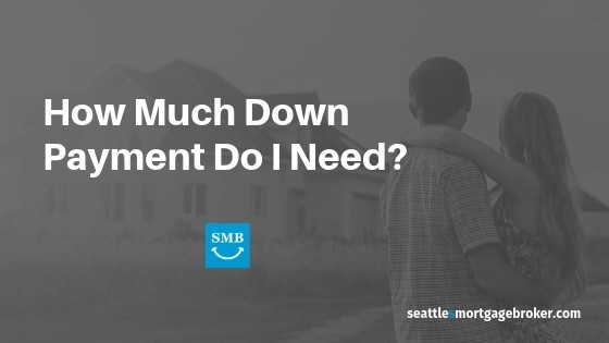 Home Loan Down Payment Seattle 2019