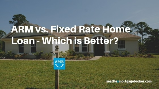 ARM vs Fixed Rate Mortgage Seattle Washington