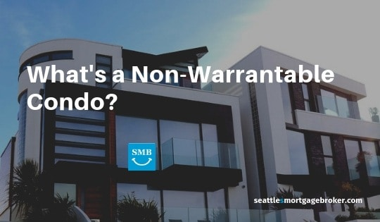 Non Warrantable Condo Seattle Washington