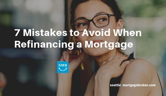 7 Mistake to Avoid When Refinancing Mortgage