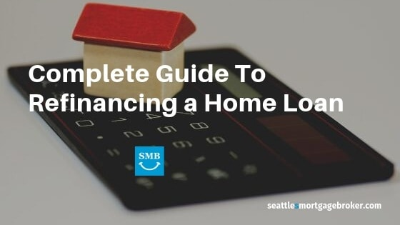 Guide to Seattle Home Loan Refinancing