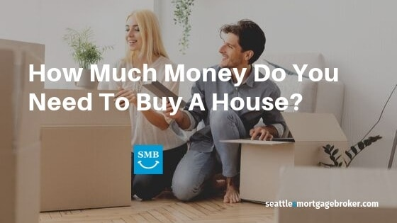 How much do you need to buy a Seattle house