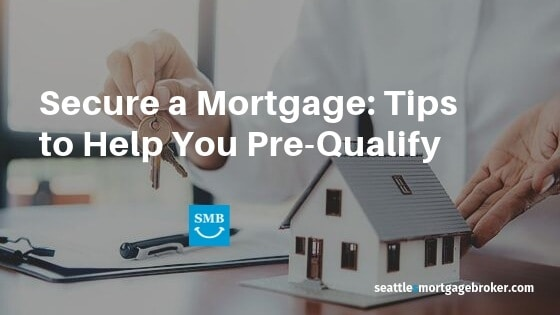 Secure Your Mortgage 10 Tips to Help Prequalify