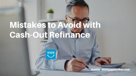 Mistakes to Avoid with Cash-Out Refinance