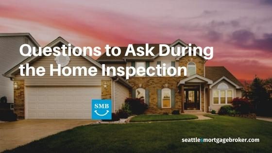 Question to ask during the home inspection