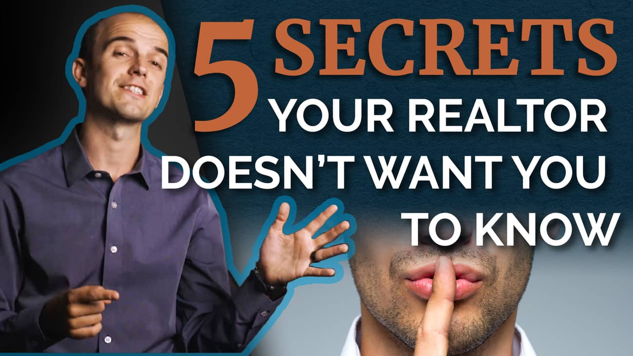 Home Buying Secrets Your Realtor Doesn't Want You To Know