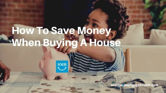How To Save Money When Buying A House