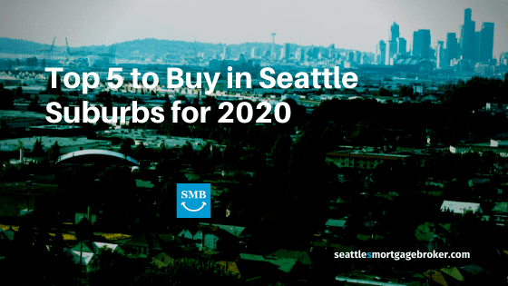 Top 5 to Buy in Seattle Suburbs for 2020 image post blog seattles mortgage broker