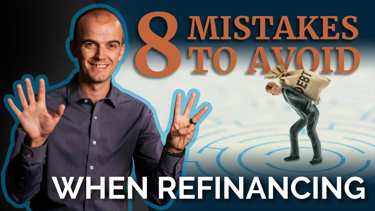 8 Mistakes to AVOID When Mortgage Loan Refinancing