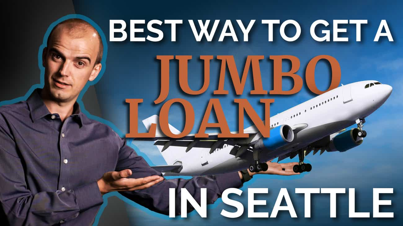 What Is a Jumbo Loan and will you need one when moving to Seattle?